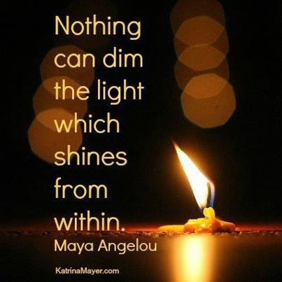 Maya Angelou Nothing Can Dim the Light Quotes
